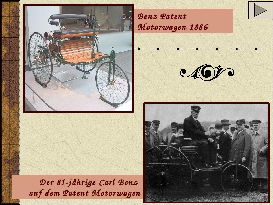 Der 81-jährige Carl Benz auf dem Patent Motorwagen Benz Patent Motorwagen 1886