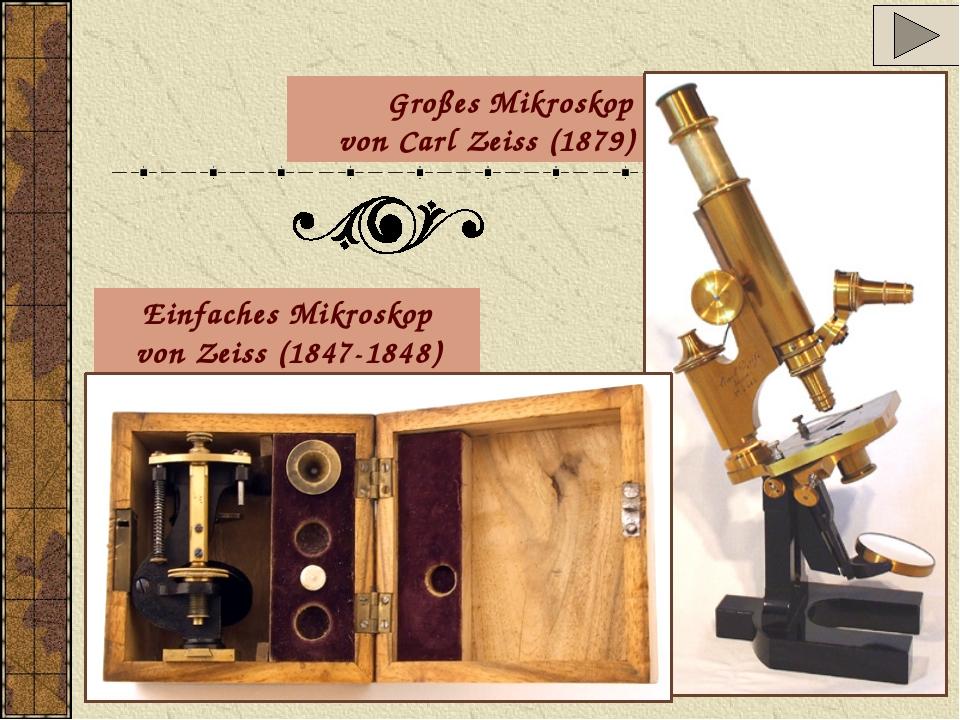 Großes Mikroskop von Carl Zeiss (1879) Einfaches Mikroskop von Zeiss (1847-18...