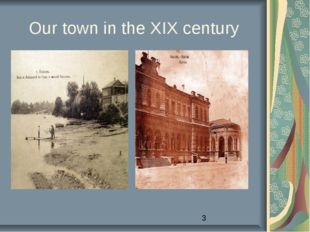 Our town in the XIX century