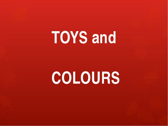 TOYS and COLOURS