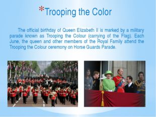 The official birthday of Queen Elizabeth II is marked by a military parade k