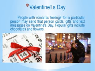 People with romantic feelings for a particular person may send that person c