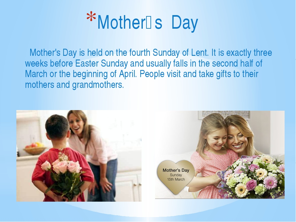 Mother's Day is held on the fourth Sunday of Lent. It is exactly three weeks...
