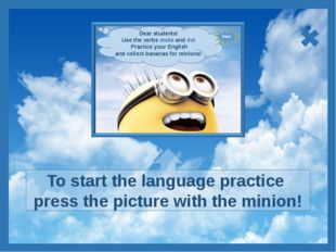 To start the language practice press the picture with the minion!