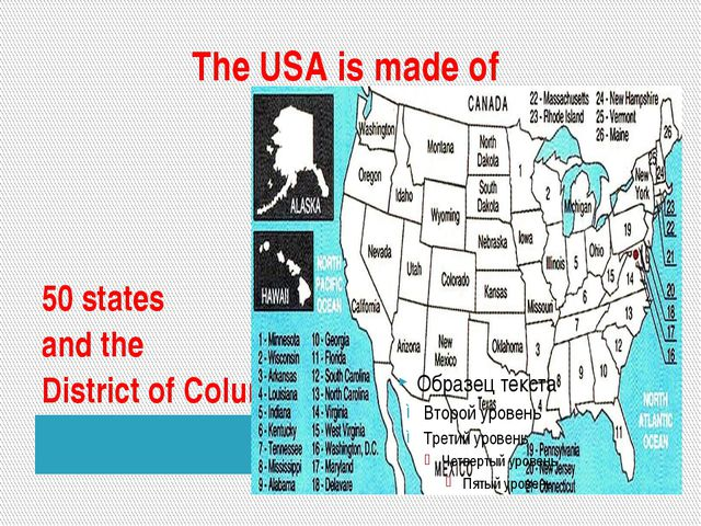 The USA is made of 50 states and the District of Columbia