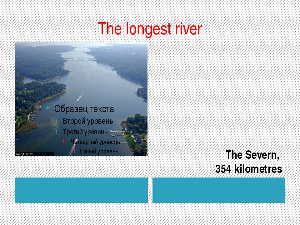 The longest river The Severn, 354 kilometres