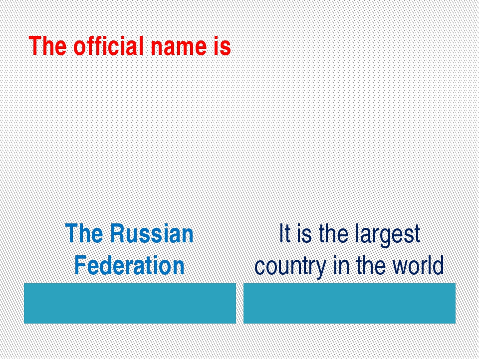 The official name is The Russian Federation It is the largest country in the...