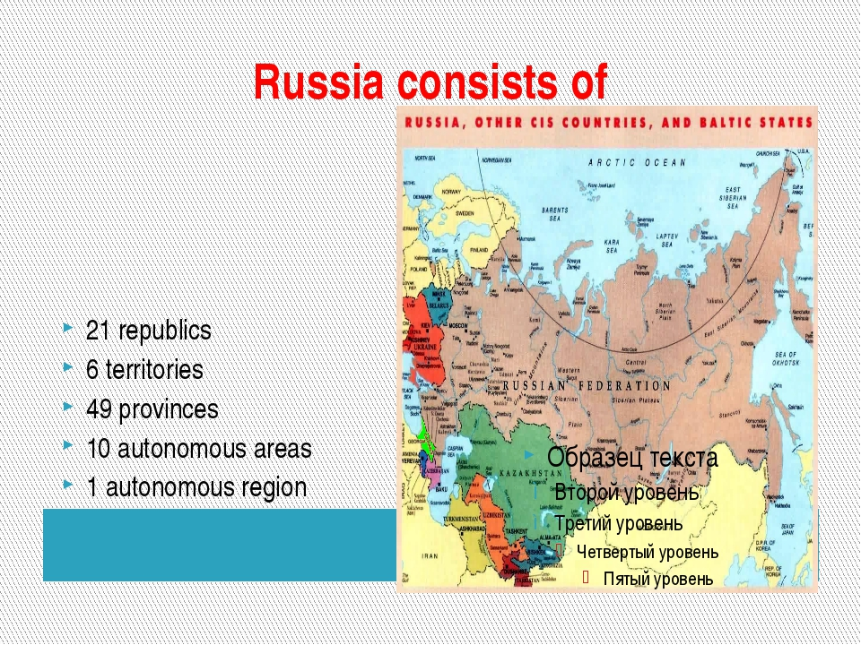 Russia consists of 21 republics 6 territories 49 provinces 10 autonomous area...