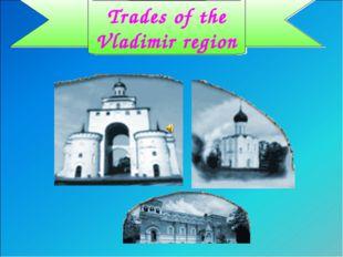 Trades of the Vladimir region