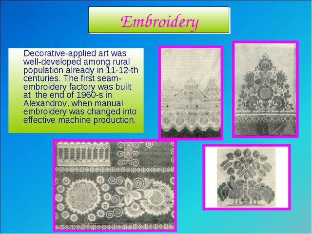Decorative-applied art was well-developed among rural population already in...