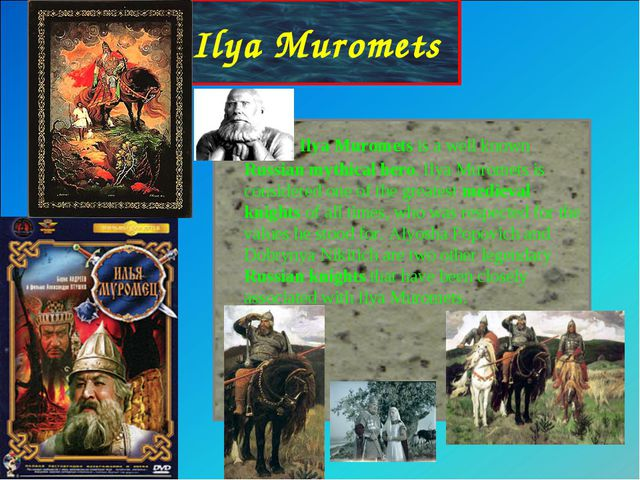 Ilya Muromets is a well known Russian mythical hero. Ilya Muromets is consid...