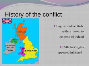 History of the conflict English and Scottish settlers moved to the north of I