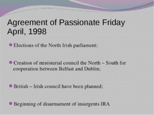 Agreement of Passionate Friday April, 1998 Elections of the North Irish parli