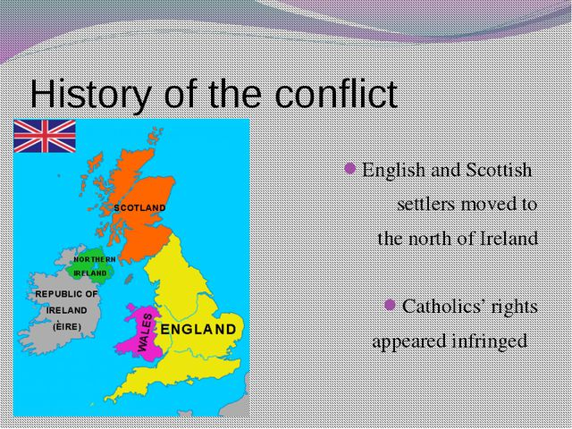 History of the conflict English and Scottish settlers moved to the north of I...