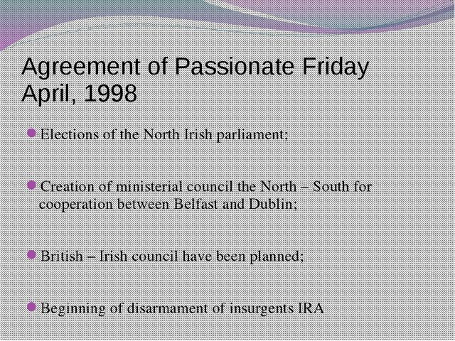 Agreement of Passionate Friday April, 1998 Elections of the North Irish parli...