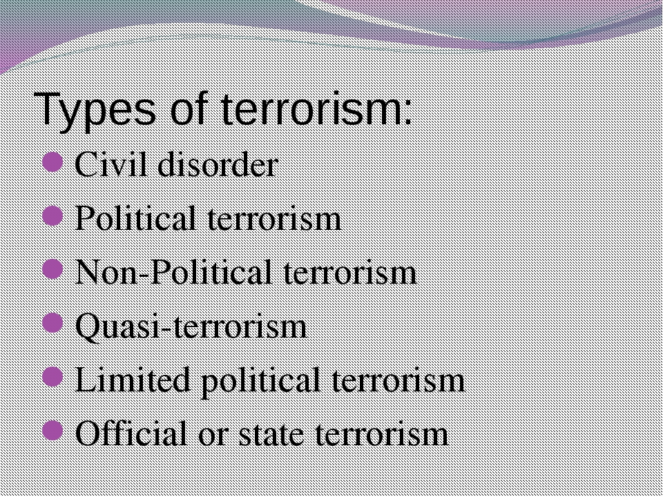 Types of terrorism: Civil disorder Political terrorism Non-Political terroris...