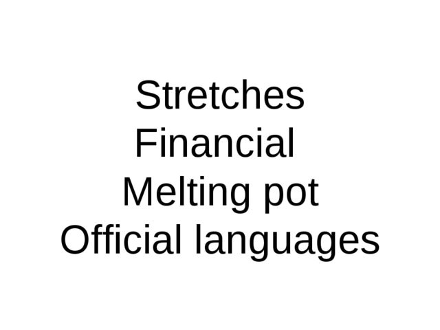 Stretches Financial Melting pot Official languages