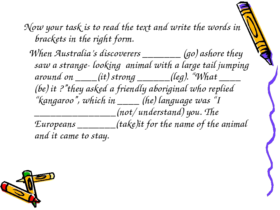 Now your task is to read the text and write the words in brackets in the righ...
