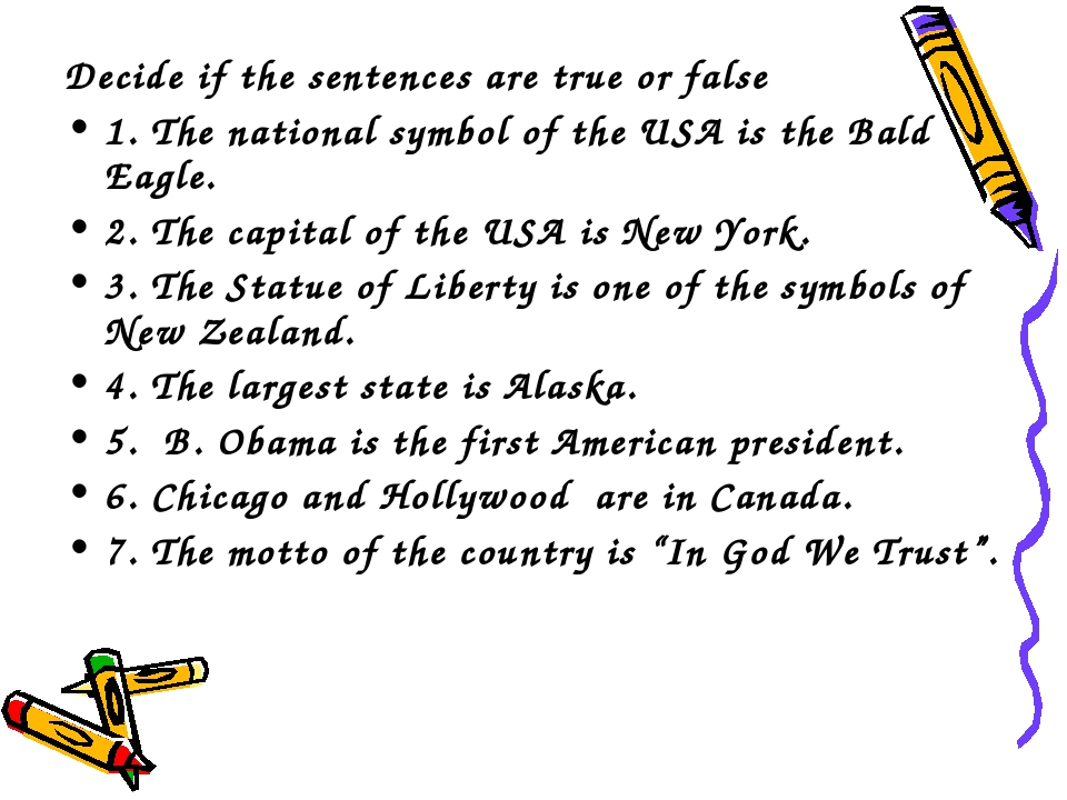 Decide if the sentences are true or false 1. The national symbol of the USA i...