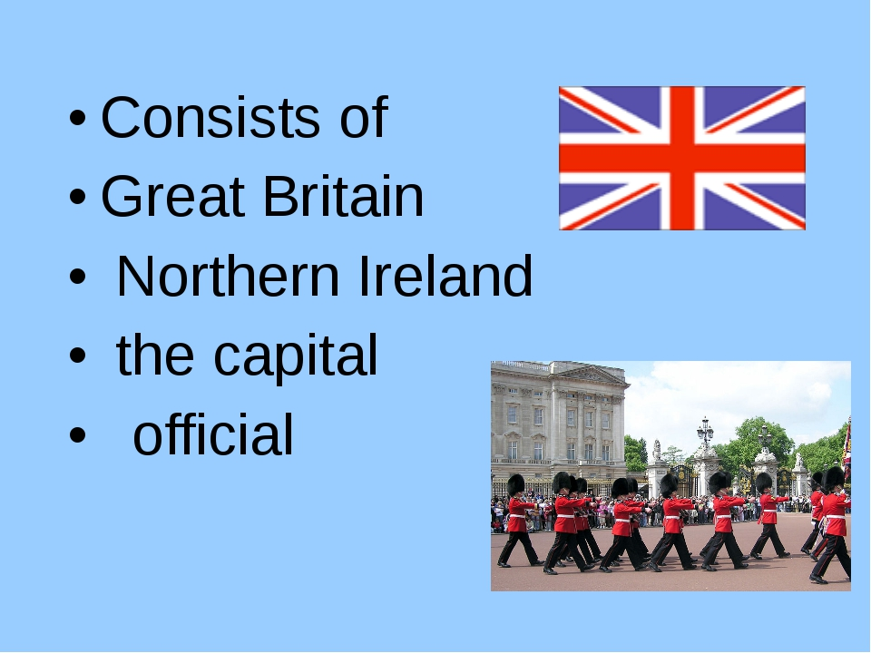 Consists of Great Britain Northern Ireland the capital official