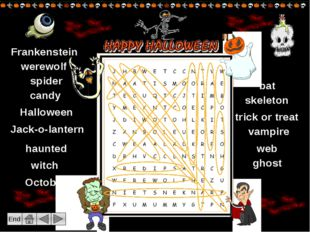 Halloween traditions Click on the icons to find out some of the interesting f
