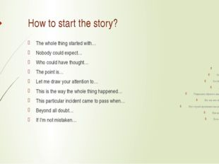 How to start the story? The whole thing started with… Nobody could expect… Wh
