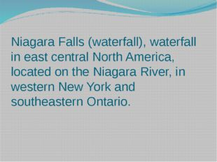 Niagara Falls (waterfall), waterfall in east central North America, located o