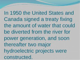 In 1950 the United States and Canada signed a treaty fixing the amount of wat