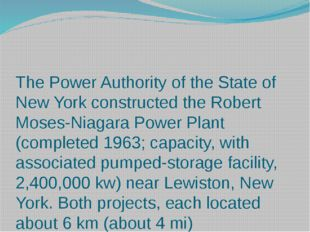 The Power Authority of the State of New York constructed the Robert Moses-Nia