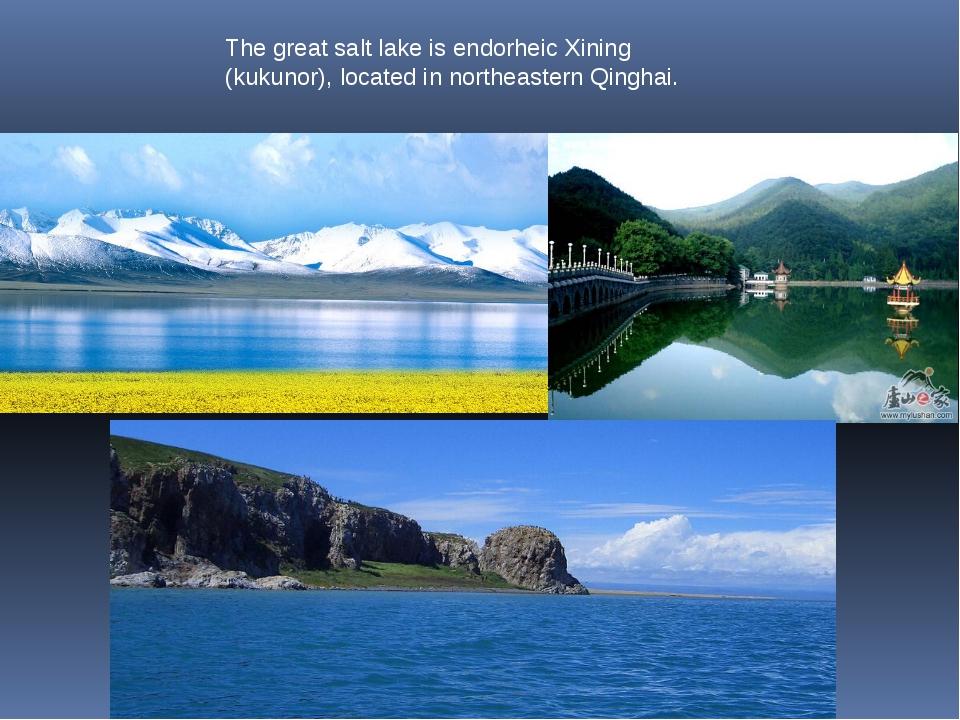 The great salt lake is endorheic Xining (kukunor), located in northeastern Qi...