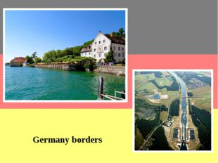 Germany borders Germany bordering the Baltic and North Seas. Bordered on the