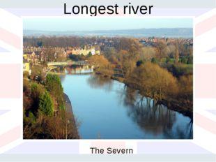 Longest river The Severn