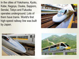 In the cities of Yokohama, Kyoto, Kobe, Nagoya, Osaka, Sapporo, Sendai, Tokyo
