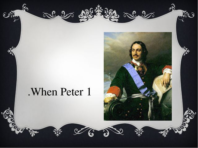 1.When Peter 1