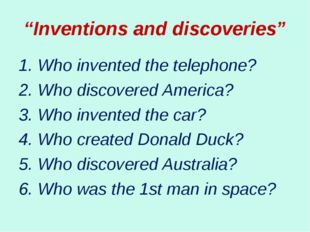 """""""Inventions and discoveries"""" 1. Who invented the telephone? 2. Who discovered"""