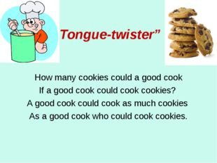 """""""Tongue-twister"""" How many cookies could a good cook If a good cook could cook"""