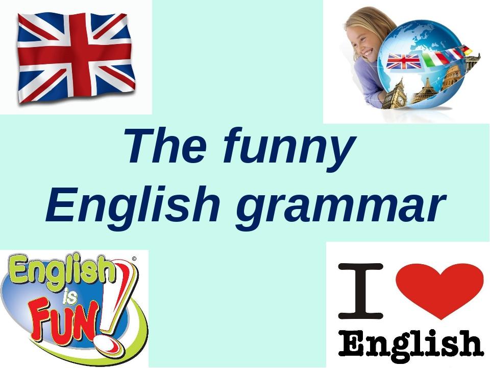 The funny English grammar