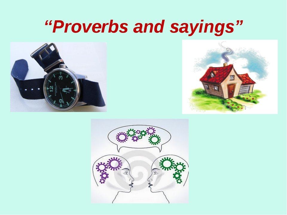 """""""Proverbs and sayings"""""""