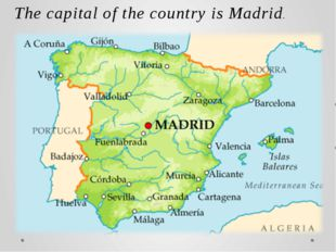 The capital of the country is Madrid. The largest cities are Madrid, Barcelon
