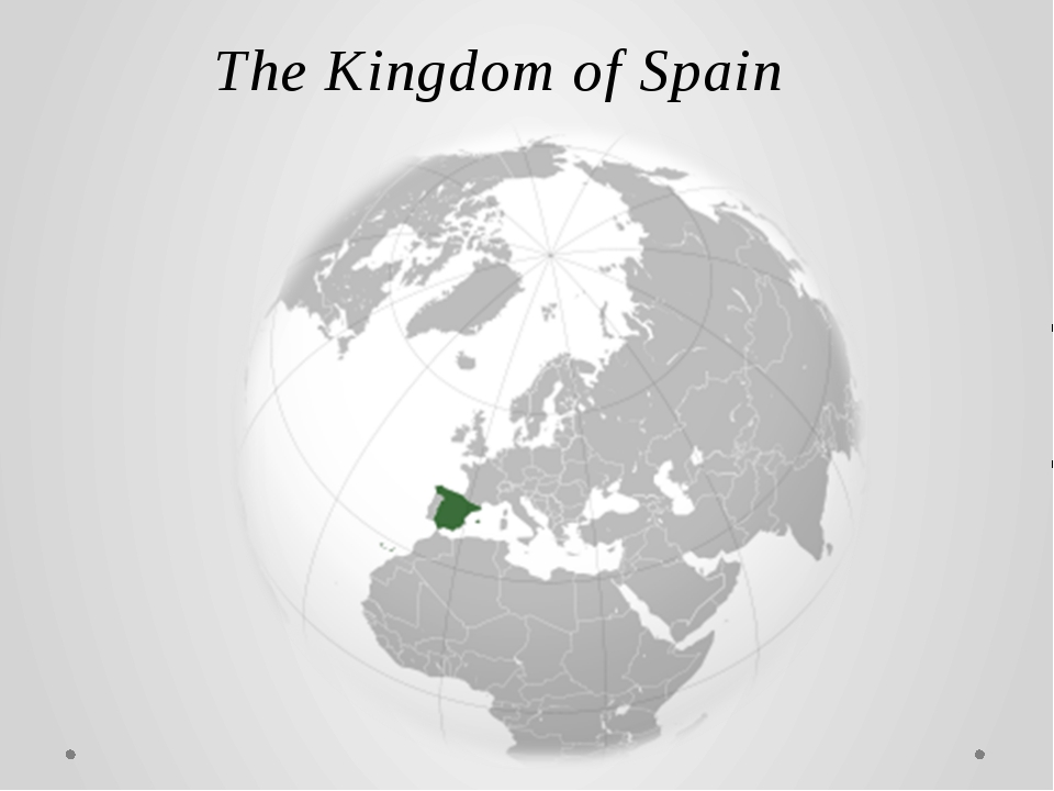 The Kingdom of Spain Is a sovereign state in southwestern Europe and partiall...
