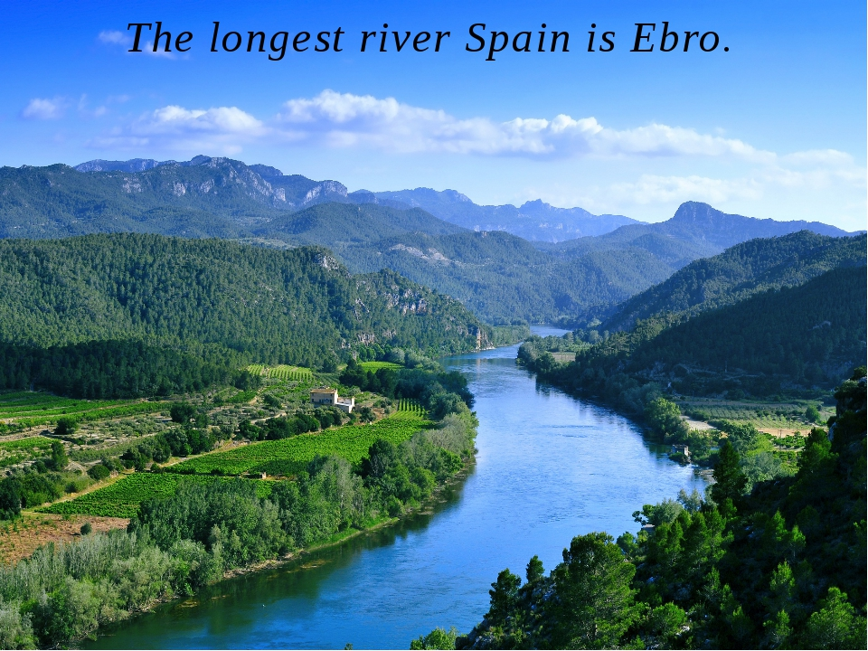 The longest river Spain is Ebro. Its length is 928 km.