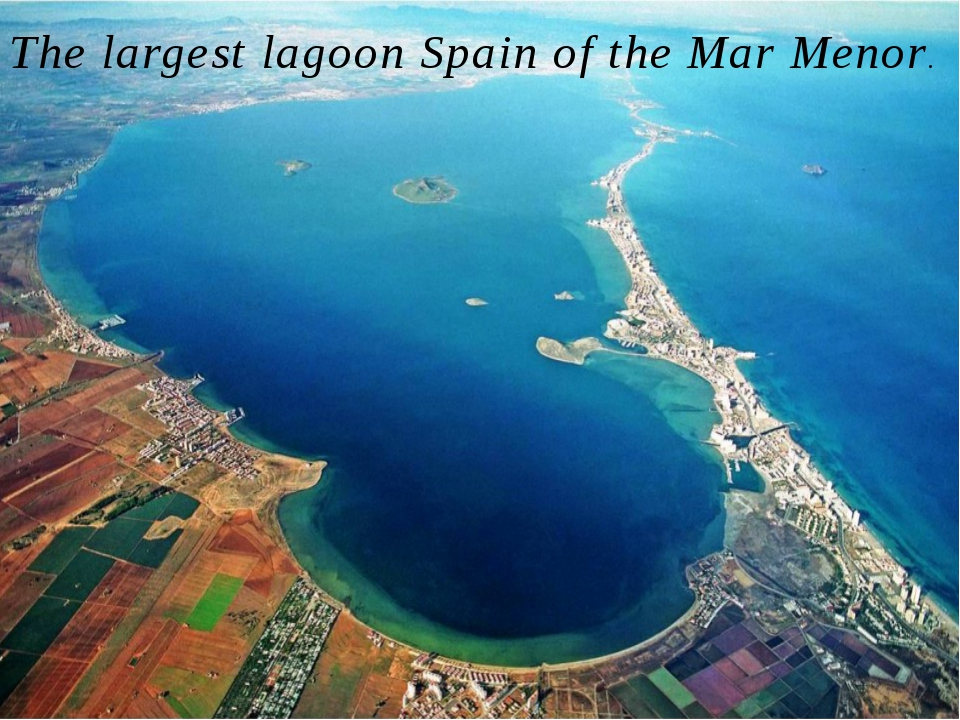 The largest lagoon Spain of the Mar Menor. Its area is about 135 km2