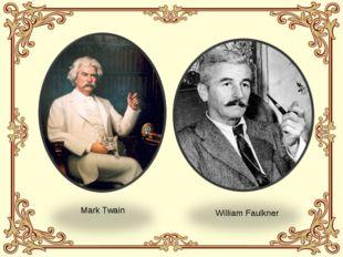 Mark Twain William Faulkner