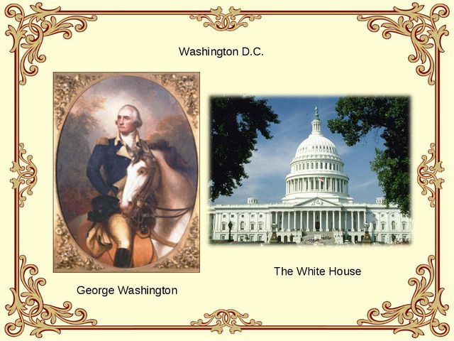 Washington D.C. George Washington The White House