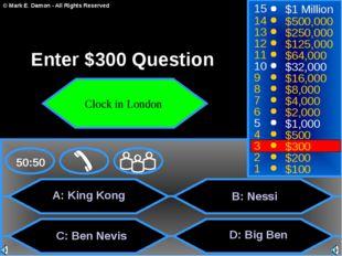 A: King Kong C: Ben Nevis D: Big Ben 50:50 15 14 13 12 11 10 9 8 7 6 5 4 3 2