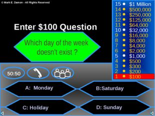 A: Monday C: Holiday B:Saturdаy D: Sunday 50:50 15 14 13 12 11 10 9 8 7 6 5