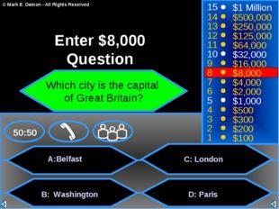 A:Belfast B: Washington C: London D: Paris 50:50 15 14 13 12 11 10 9 8 7 6 5