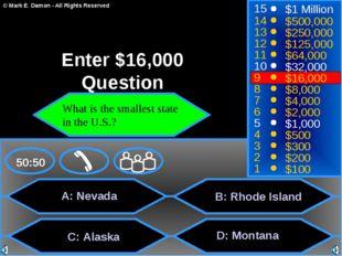 A: Nevada C: Alaska D: Montana 50:50 15 14 13 12 11 10 9 8 7 6 5 4 3 2 1 $1