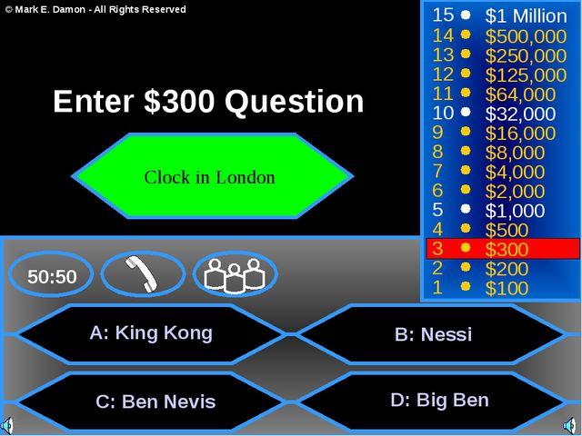 A: King Kong C: Ben Nevis D: Big Ben 50:50 15 14 13 12 11 10 9 8 7 6 5 4 3 2...
