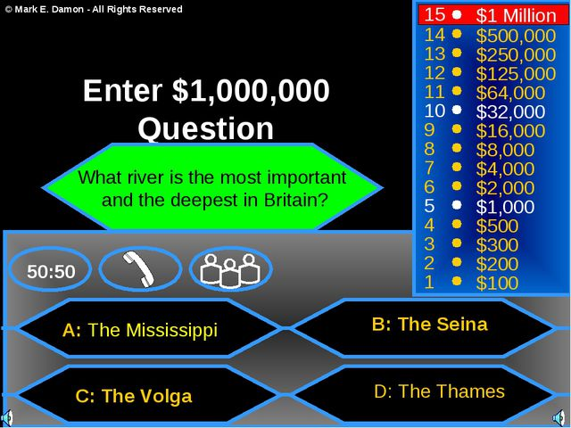 A: The Mississippi C: The Volga B: The Seina D: The Thames 50:50 15 14 13 12...